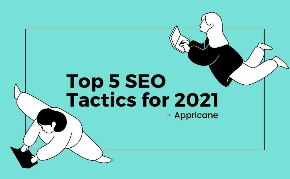 Top 5 SEO Tactics for 2021